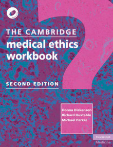 The Cambridge Medical Ethics Workbook av Donna Dickenson, Richard Huxtable og Michael Parker (Heftet)