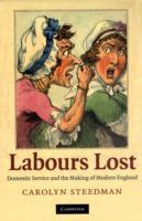Labours Lost av Carolyn Steedman (Heftet)
