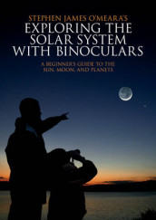 Exploring the Solar System with Binoculars av Stephen James O'Meara (Heftet)