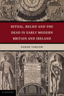 Ritual, Belief and the Dead in Early Modern Britain and Ireland av Sarah Tarlow (Innbundet)