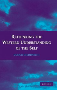 Rethinking the Western Understanding of the Self av Ulrich Steinvorth (Innbundet)