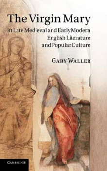 The Virgin Mary in Late Medieval and Early Modern English Literature and Popular Culture av Dr Gary Waller (Innbundet)