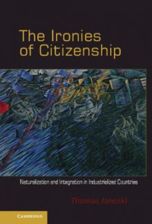 The Ironies of Citizenship av Thomas Janoski (Innbundet)