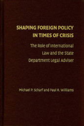 Shaping Foreign Policy in Times of Crisis av Michael P. Scharf og Paul R. Williams (Innbundet)