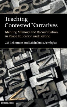 Teaching Contested Narratives av Michalinos Zembylas og Zvi Bekerman (Innbundet)