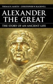 Alexander the Great av Christopher W. Blackwell og Thomas R. Martin (Innbundet)