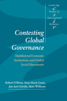 Contesting Global Governance av Robert O'Brien, Anne Marie Goetz, Jan Aart Scholte og Marc Williams (Heftet)