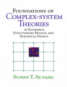 Foundations of Complex-system Theories av Sunny Y. Auyang (Heftet)