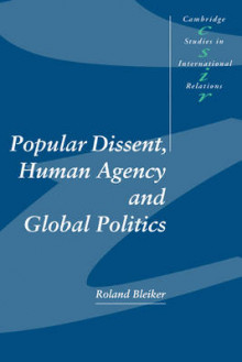 Popular Dissent, Human Agency and Global Politics av Roland Bleiker (Heftet)