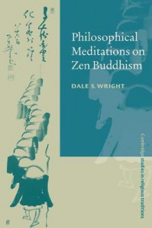 Philosophical Meditations on Zen Buddhism av Dale S. Wright (Heftet)
