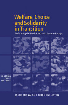 Welfare, Choice and Solidarity in Transition av Janos Kornai og Karen Eggleston (Innbundet)