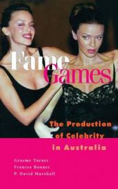Fame Games av Frances Bonner, P. David Marshall og Graeme Turner (Innbundet)