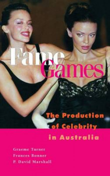 Fame Games av Graeme Turner, Frances Bonner og P. David Marshall (Innbundet)