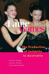 Fame Games av Frances Bonner, P. David Marshall og Graeme Turner (Heftet)