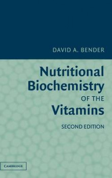 Nutritional Biochemistry of the Vitamins av David A. Bender (Innbundet)