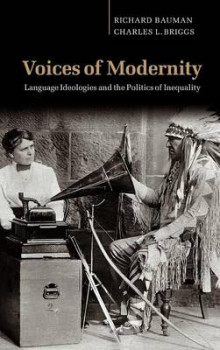 Voices of Modernity av Richard Bauman og Charles L. Briggs (Innbundet)