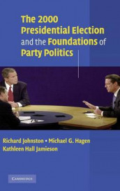 The 2000 Presidential Election and the Foundations of Party Politics av Michael G. Hagen, Kathleen Hall Jamieson og Richard Johnston (Innbundet)