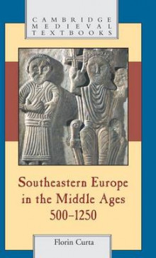 Southeastern Europe in the Middle Ages, 500-1250 av Florin Curta og Paul Stephenson (Innbundet)