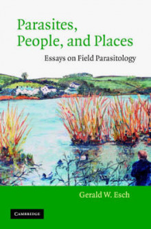 Parasites, People, and Places av Gerald W. Esch (Innbundet)