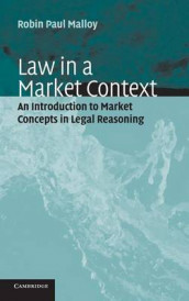 Law in a Market Context av Robin Paul Malloy (Innbundet)