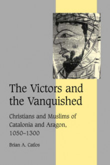 The Victors and the Vanquished av Brian A. Catlos (Innbundet)