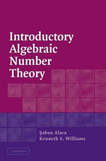 Introductory Algebraic Number Theory av Saban Alaca og Kenneth S. Williams (Innbundet)