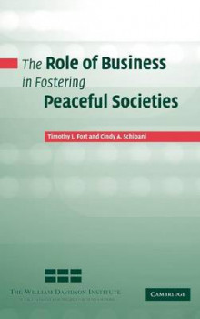 The Role of Business in Fostering Peaceful Societies av Timothy L. Fort og Cindy A. Schipani (Innbundet)