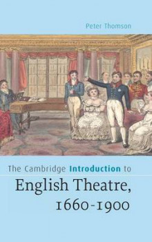 The Cambridge Introduction to English Theatre, 1660-1900 av Peter Thomson (Innbundet)