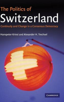 The Politics of Switzerland av Hanspeter Kriesi og Alexander H. Trechsel (Innbundet)