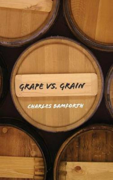 Grape vs. Grain av Charles W. Bamforth (Innbundet)