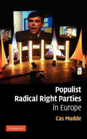 Populist Radical Right Parties in Europe av Cas Mudde (Innbundet)