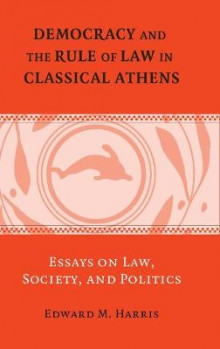 Democracy and the Rule of Law in Classical Athens av Edward M. Harris (Innbundet)
