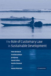 The Role of Customary Law in Sustainable Development av Jes Bjarup, Fred Bosselman, David Callies, Martin Chanock, Peter Orebech og Hanne Petersen (Innbundet)