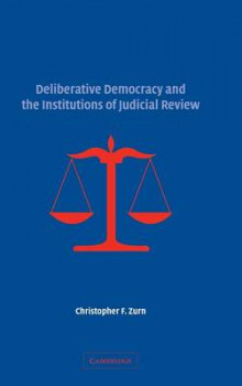 Deliberative Democracy and the Institutions of Judicial Review av Christopher F. Zurn (Innbundet)