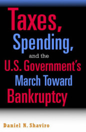 Taxes, Spending, and the U.S. Government's March towards Bankruptcy av Daniel N. Shaviro (Innbundet)