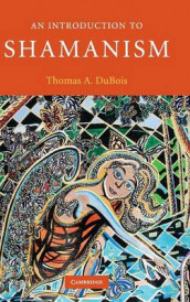 An Introduction to Shamanism av Thomas A. DuBois (Innbundet)