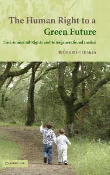 The Human Right to a Green Future av Richard P. Hiskes (Innbundet)