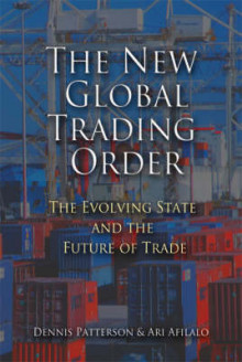 The New Global Trading Order av Professor Dennis Patterson og Ari Afilalo (Innbundet)