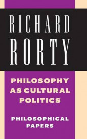 Philosophy as Cultural Politics: Volume 4 av Richard Rorty (Innbundet)