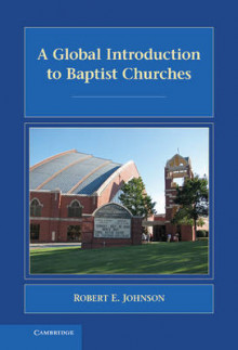 A Global Introduction to Baptist Churches av Robert E. Johnson (Innbundet)