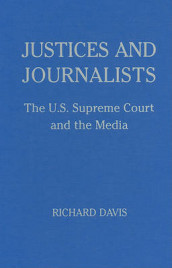 Justices and Journalists av Richard Davis (Innbundet)