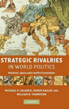 Strategic Rivalries in World Politics av Michael P. Colaresi, Karen Rasler og William R. Thompson (Innbundet)