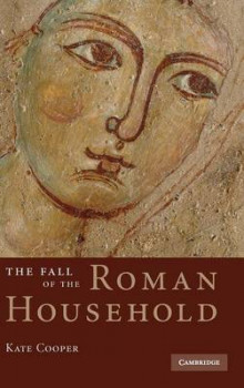 The Fall of the Roman Household av Kate Cooper (Innbundet)