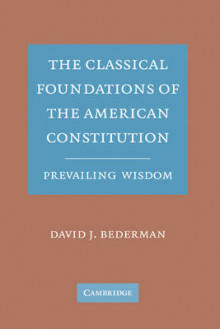 The Classical Foundations of the American Constitution av David J. Bederman (Innbundet)