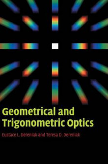Geometrical and Trigonometric Optics av Eustace L. Dereniak og Teresa D. Dereniak (Innbundet)