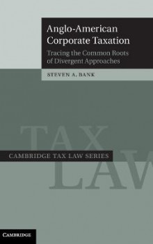 Anglo-American Corporate Taxation av Steven A. Bank (Innbundet)