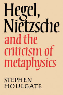 Hegel, Nietzsche and the Criticism of Metaphysics av Stephen Houlgate (Heftet)