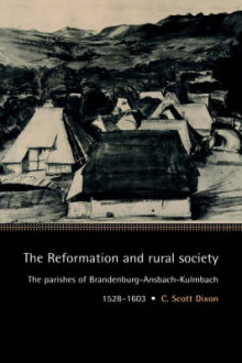 The Reformation and Rural Society av C. Scott Dixon (Heftet)