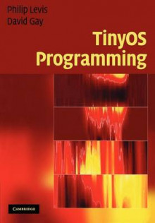TinyOS Programming av Philip Levis og David Gay (Heftet)