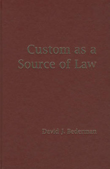 The Custom as a Source of Law av David J. Bederman (Innbundet)
